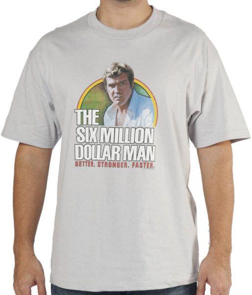 Six Million Dollar Man Shirt