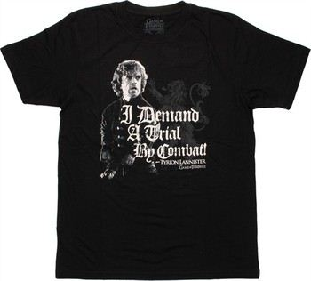 Game of Thrones Tyrion Lannister I Demand a Trial By Combat T-Shirt