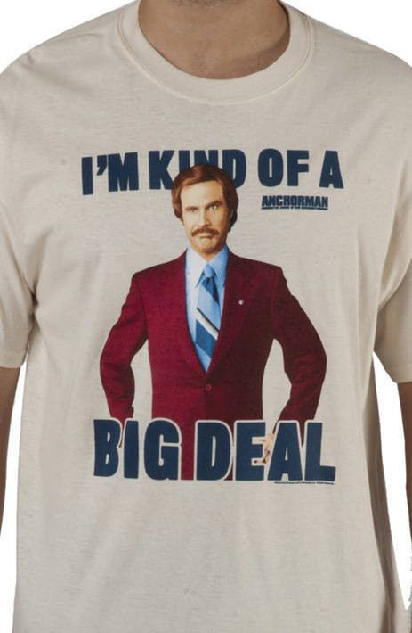 Big Deal Anchorman T-Shirt