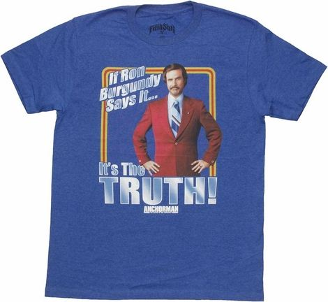 Anchorman Ron Says Truth T Shirt