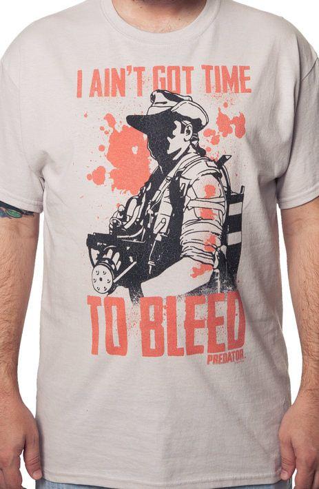 I Aint Got Time To Bleed Predator Shirt