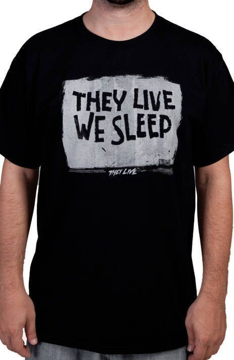 We Sleep They Live Shirt