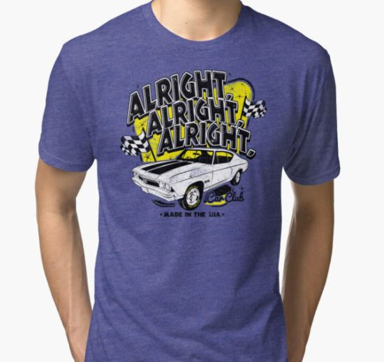 Alright, Alright, Alright Tri-blend T-Shirt by BKLOUNGE T-Shirt