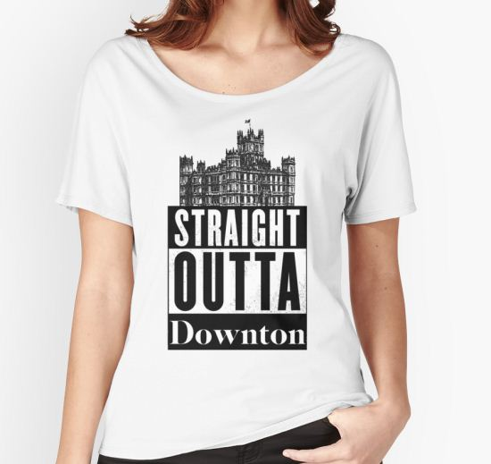 'Straight Outta Downton' Women's Relaxed Fit T-Shirt by yaney85 T-Shirt
