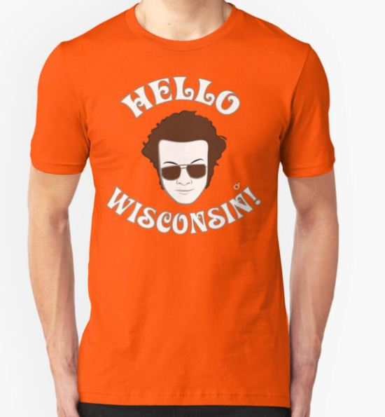 Hyde: Hello Wisconsin! T-Shirt by Bloodysender T-Shirt