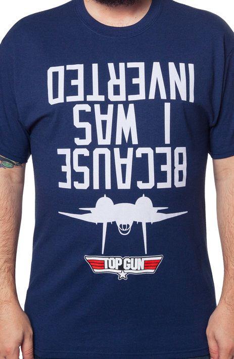 I Was Inverted Top Gun Shirt