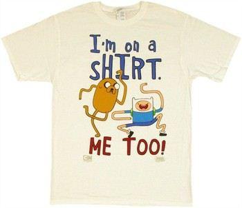 Adventure Time Finn Jake I'm On a Shirt Me Too White T-Shirt