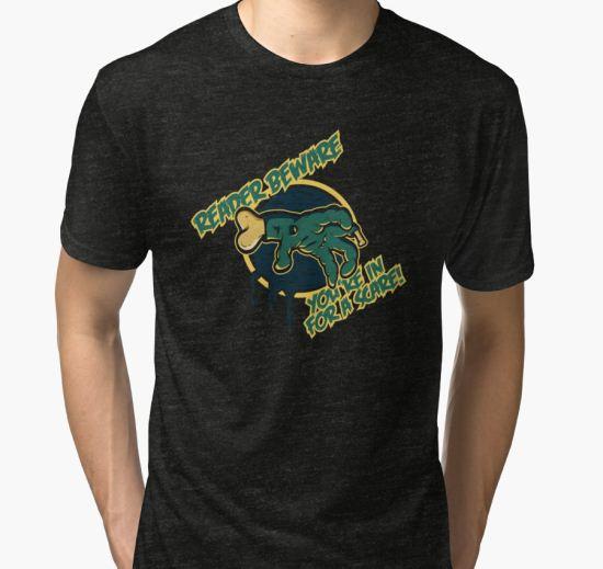 'Goosebumps' Tri-blend T-Shirt by UniqSchweick12 T-Shirt
