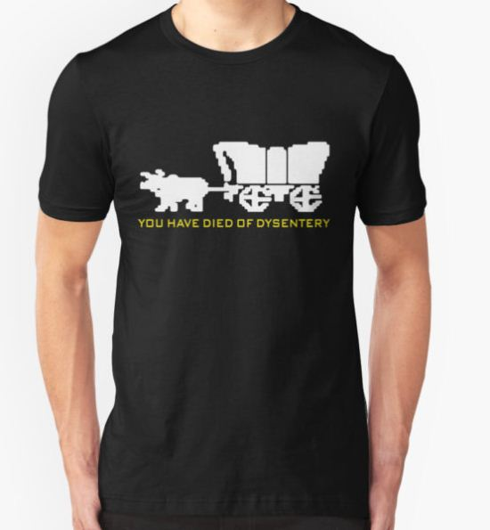 You Have Died of Dysentery - Oregon Trail T-Shirt by SunEnt T-Shirt