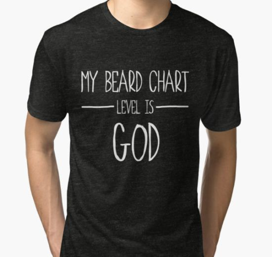 Beard Chart Level is God Tri-blend T-Shirt by arenres71 T-Shirt