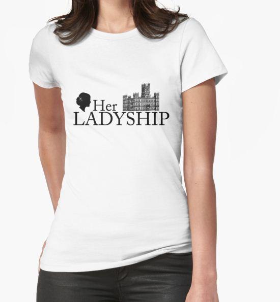 'Her Ladyship' T-Shirt by yaney85 T-Shirt