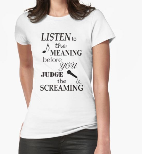Listen To The Meaning Before You Judge The Screaming T-Shirt by musicdjc T-Shirt