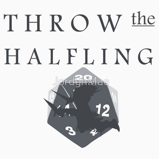 """THROW THE HALFLING!"" -Dungeons and Dragons- by JordynMae T-Shirt"