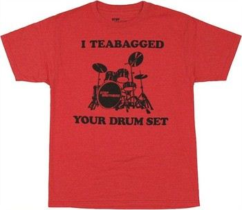 Step Brothers I Teabagged Your Drum Set T-Shirt Sheer