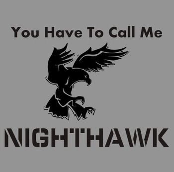 You Have to Call Me Nighthawk T-shirt